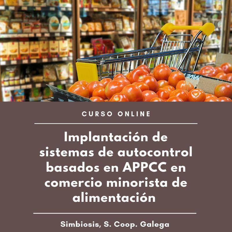 """Curso """"Implantación de sistemas de autocontrol basados en APPCC en comercio minorista de alimentación"""