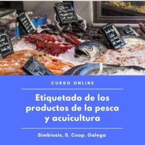 """Curso """"Etiquetado de los productos de la pesca y acuicultura"""""""