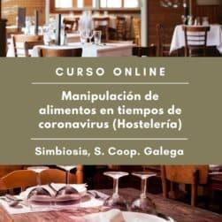 """Manipuladores covid restaurantes Curso """"Manipulación de alimentos en tiempos de coronavirus para hostelería"""""""